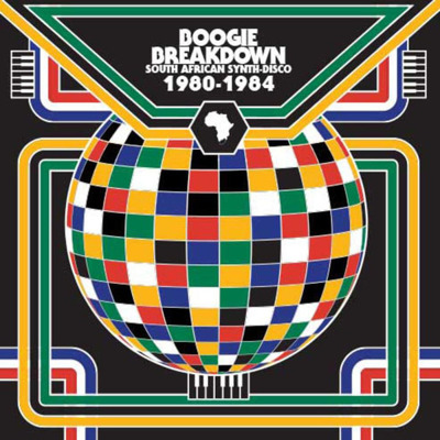 Boogie Breakdown (South African Synth-Disco 1980-1984)
