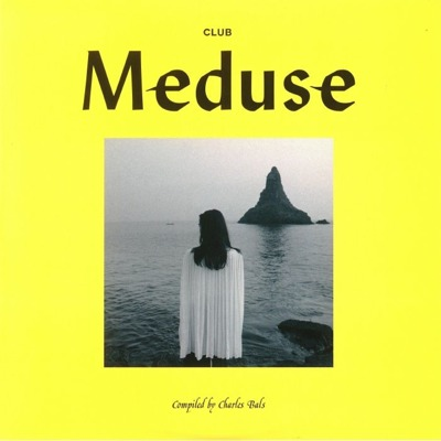 Club Meduse (compiled by Charles Bals)