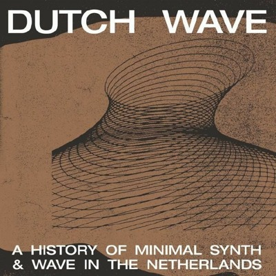 Dutch Wave: A History Of Minimal Synth & Wave In The Netherlands
