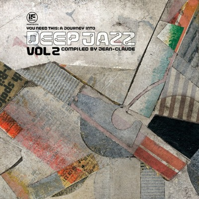 If Music presents: You Need This! A Journey Into Deep Jazz Vol. 2 - compiled by Jean-Claude (gatefold)