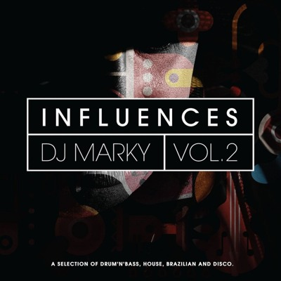 Influences Vol. 2 : A Selection Of Drum 'N' Bass, House, Brazilian & Disco.