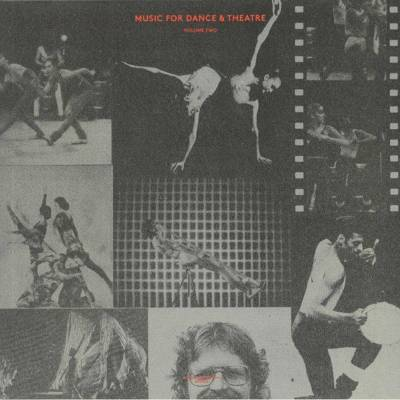 Music For Dance And Theatre: Volume Two