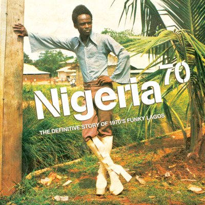 Nigeria 70: The Definitive Story Of 1970's Funky Lagos (gatefold 180g)