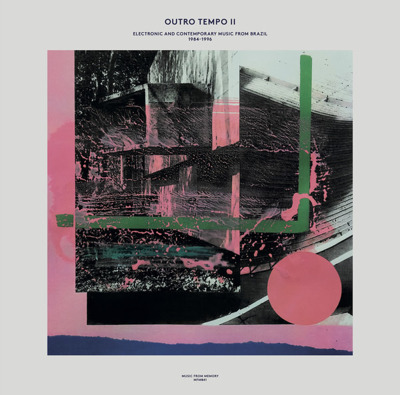 Outro Tempo II: Electronic And Contemporary Music From Brazil, 1984-1996