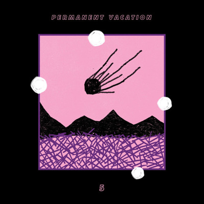 Permanent Vacation 5