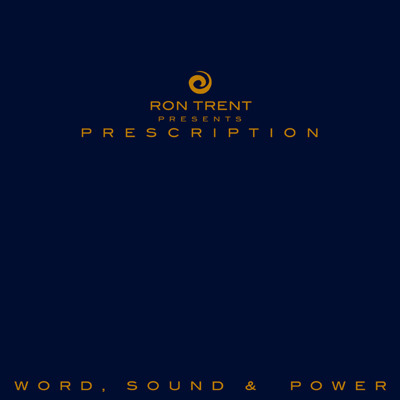 Ron Trent presents: Prescription - Word, Sound & Power