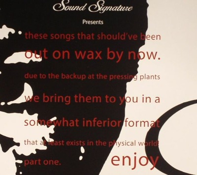 Sound Signature Presents: These Songs That Should've Been Out On Wax By Now - Part One