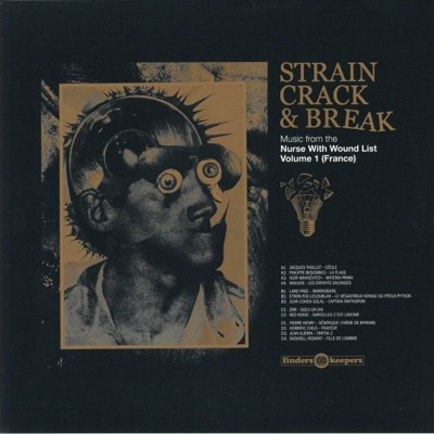 Strain Crack & Break: Music From The Nurse With Wound List Volume 1 (gatefold)