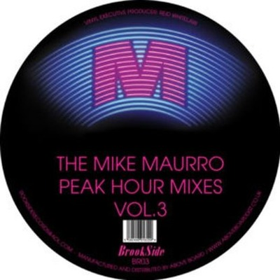 The Mike Maurro Peak Hour Mixes Vol. 3