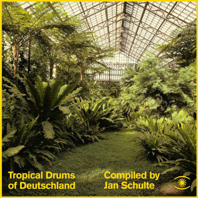 Tropical Drums Of Deutschland (compiled by Jan Schulte)