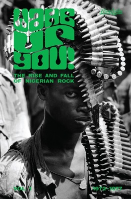 Wake Up You! Vol. 1 - The Rise And Fall Of Nigerian Rock 1972-1977 (książka + CD)